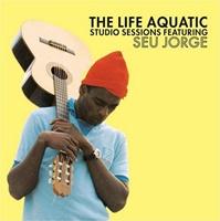 The Life Aquatic Studio Sessions Featuring Seu Jorge