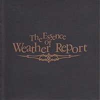 The Essence Of Weather Report