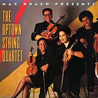 Max Roach Presents The Uptown String Quartet